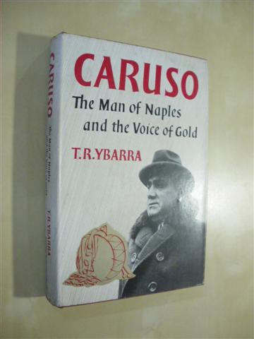 CARUSO. THE MAN OF NAPLES AND THE VOICE OF GOLD
