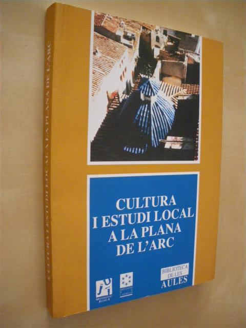 CULTURA I ESTUDI LOCAL A LA PLANA DE L'ARC