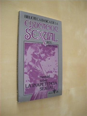 MANUAL SOBRE LA INAPETENCIA SEXUAL. BIBLIOTECA BASICA DE LA EDUCACION SEXUAL. Nº34