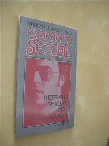 RETRATO SEXUAL DEL VARON. BIBLIOTECA BASICA DE LA EDUCACION SEXUAL. Nº21