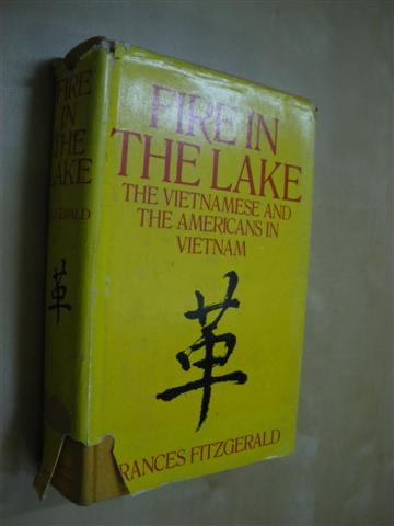 FIRE IN THE LAKE. THE VIETNAMESE AND THE AMERICANS IN VIETNAM