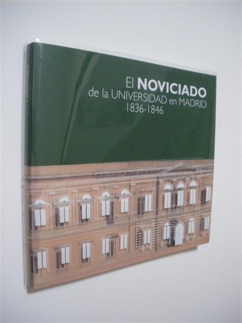 EL NOVICIADO DE LA UNIVERSIDAD EN MADRID. 1836-1846