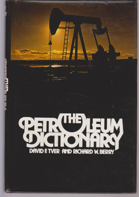 THE PETROLEUM DICTIONARY